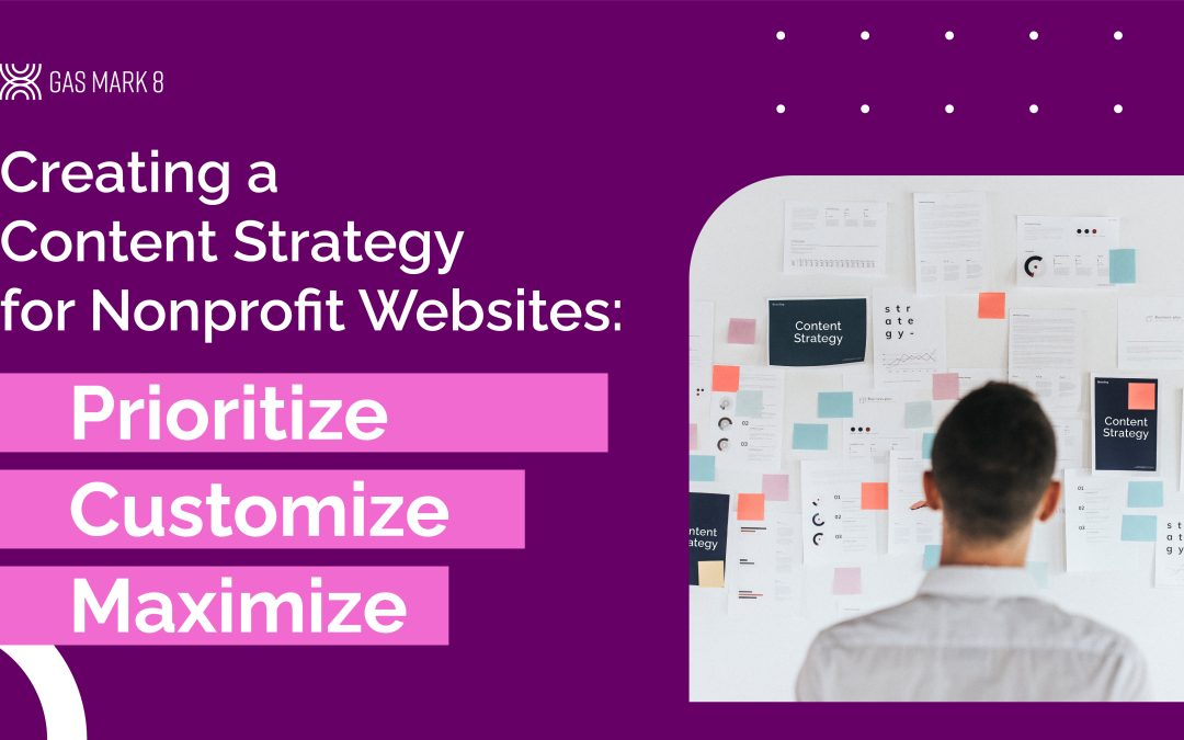 Creating a Content Strategy for Nonprofit Websites: Prioritize, Customize, Maximize